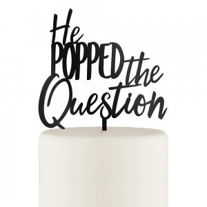 He Popped the Question Cake Topper - Black or White image