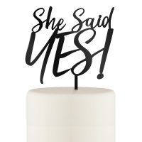 She Said Yes Acrylic Cake Topper - Black or White