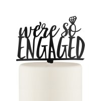 We're So Engaged Acrylic Cake Topper - Black or White