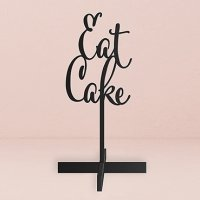 Eat Cake Acrylic Sign - White or Black